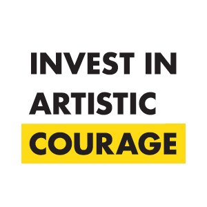Invest in artistic courage